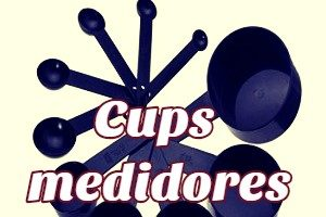 Cups medidores